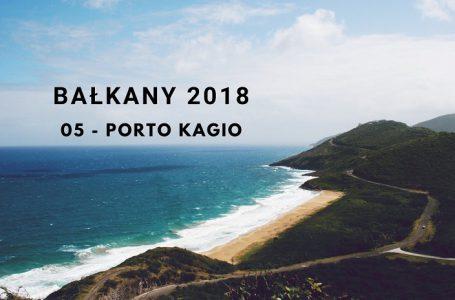 Bałkany 2018 – 05 – Porto Kagio
